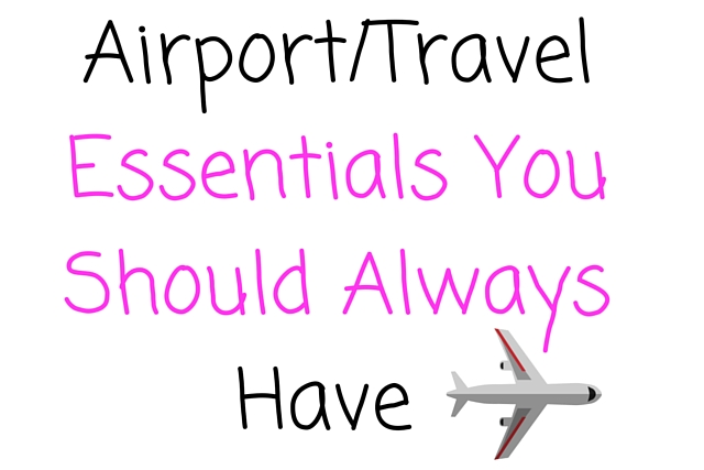 Airport-Travel Essentials You Should Always Have