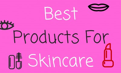 Best Products For Skincare