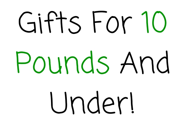 Gifts For 10 Pounds And Under!