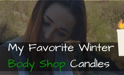 My Favorite Winter Body Shop Candles (1)