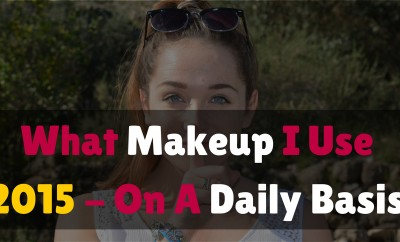 What Makeup I Use 2015- On A Daily Basis