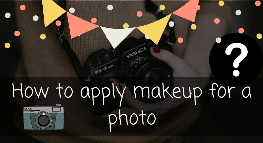 How to apply makeup for a photo
