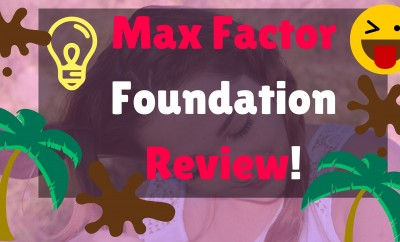 Max Factor Foundation - Review