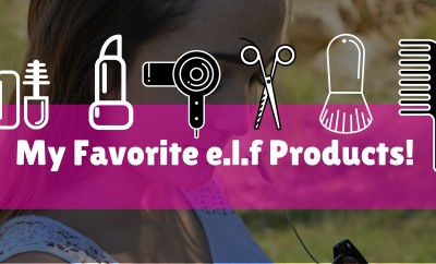 My Favorite e.l.f Products!