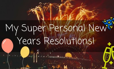My Super Personal New Years Resolutions