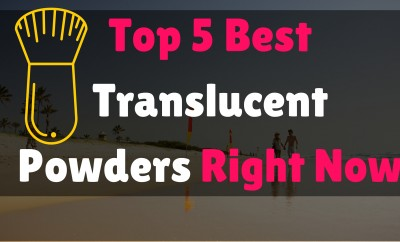 Top 5 Best Translucent Powders Right Now