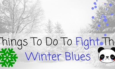 Things To Do To Fight The Winter Blues