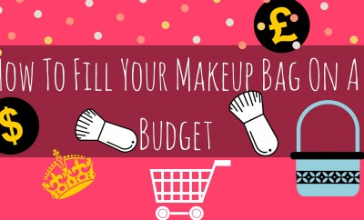 How To Fill Your Makeup Bag On A Budget