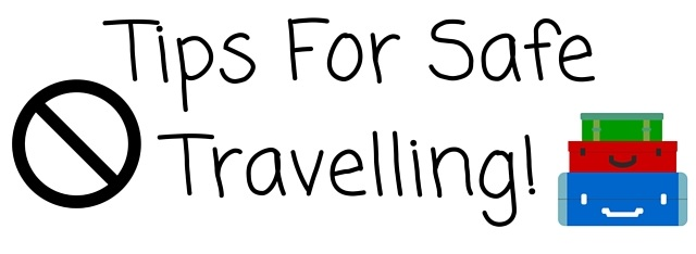 Tips For Safe Travelling