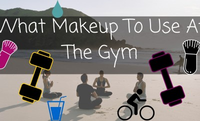 What Makeup To Use At The Gym