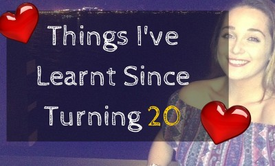 Things I've Learnt Since Turning 20
