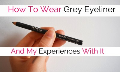 How To Wear Gray Eyeliner And My Experiences With It