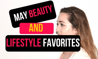 May Beauty and Lifestyle Favorites