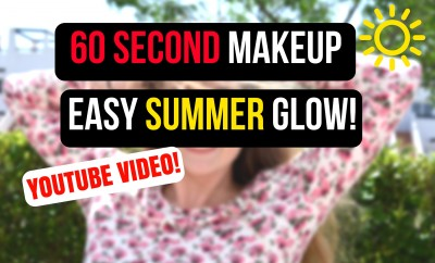 60 Second Makeup - Easy Summer Glow