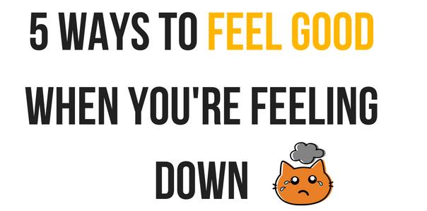 ways to feel good