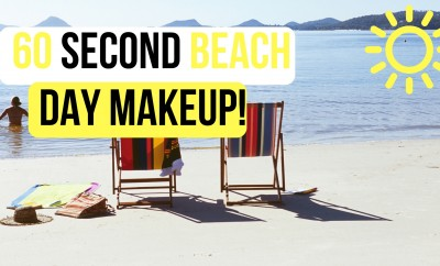 60 Second Beach Day Makeup