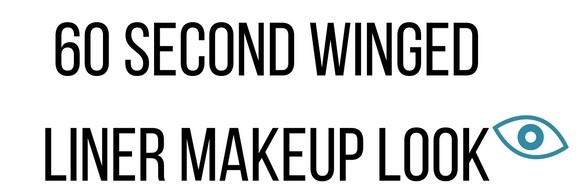60 second makeup winged liner makeup look
