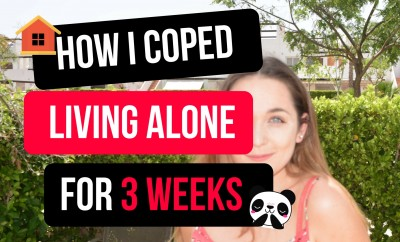 How I Coped Living Alone For 3 Weeks