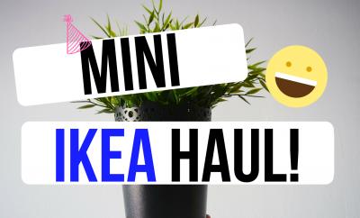 Mini IKEA Haul