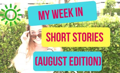 My Week In Short Stories (August Edition)