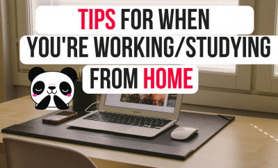 Tips For When You're Working/Studying From Home