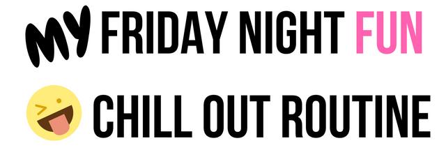 Friday night routine