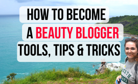 How To Become A Beauty Blogger (Tools & Tips)