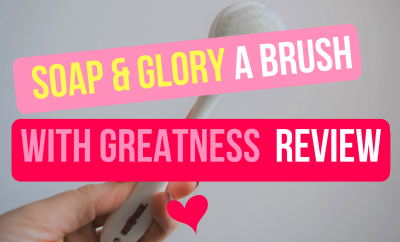 Review Of The Soap & Glory Exfoliating Face Brush