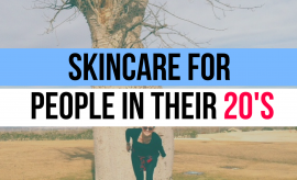 Skincare For People In Their Twenties